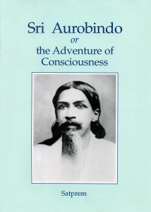 The Adventure of Consciousness by Satprem (free ebook)